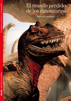 biblioteca ilustrada. el mundo perdido de los dinosaurios
