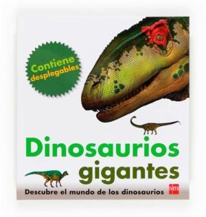 dinosaurios gigantes descubre el mundo de los dinosaurios para aprender mas sobre