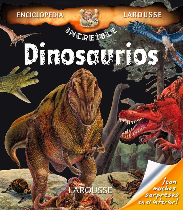 dinosaurios larousse infantil juvenil castellano a partir de 8 anos enciclopedia increible 8 anos
