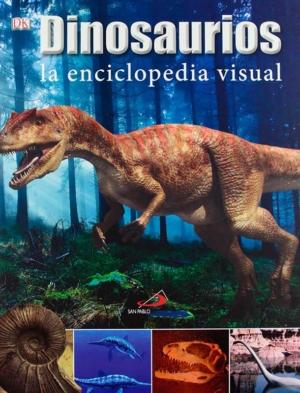 dinosaurios. la enciclopedia visual conocimiento y consulta