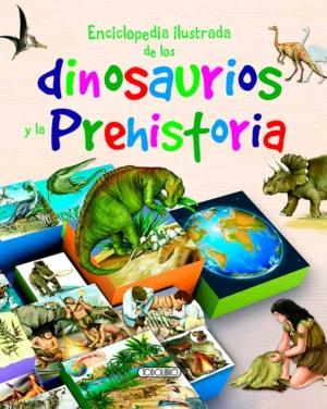 enciclopedia ilustrada de los dinosaurios y la prehistoria primeras enciclopedias