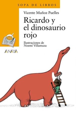ricardo y el dinosaurio rojo literatura infantil 6 11 anos sopa de libros