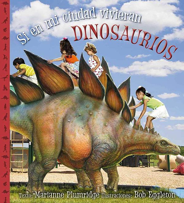 si en mi ciudad vivieran dinosaurios