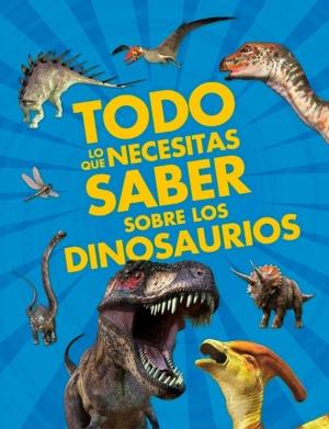 todo lo que necesitas saber sobre los dinosaurios enciclopedias
